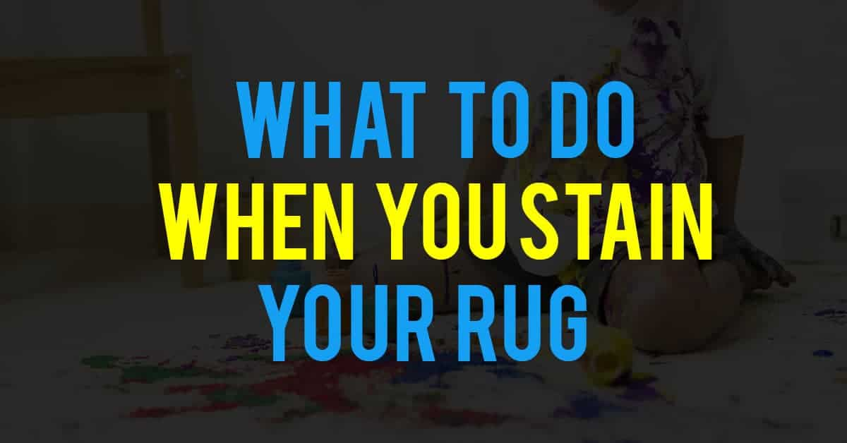 What To Do When You Stain Your Rug